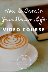 How to Create Your Dream Life #SelfCare #PersonalGrowth
