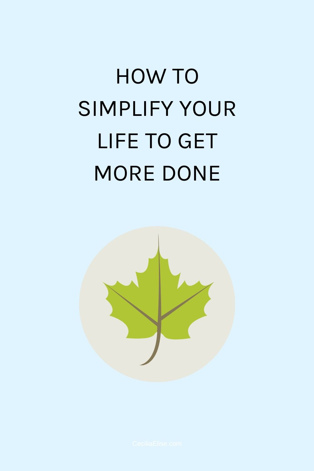 How to simplify your life to get more done